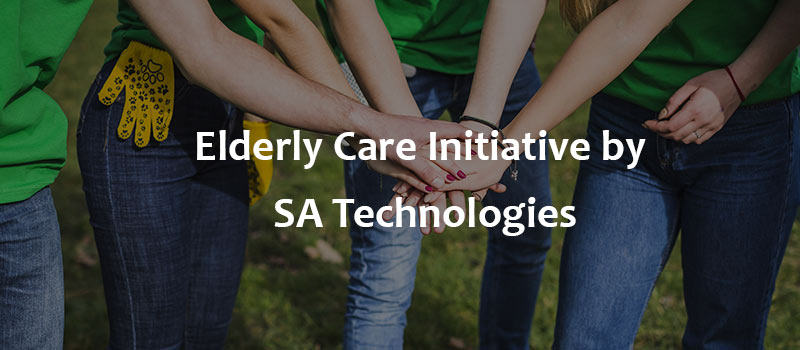 Elderly Care Initiative by SA Technologies as a part of CSR