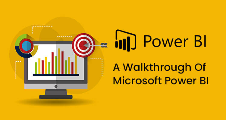 A Walkthrough of Microsoft Power BI