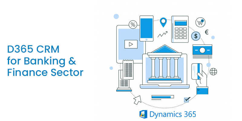 D365 CRM for Finance and Banking Sector