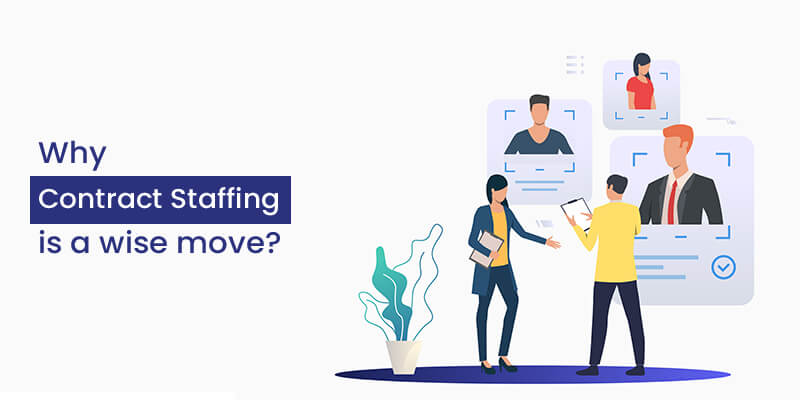 Why Contract Staffing is a wise move