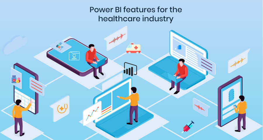 features of power bi for healthcare